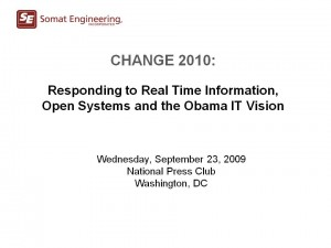 Somat Engineering (8A)  CHANGE 2010: Responding to Real Time Information, Open Systems and the Obama IT Vision