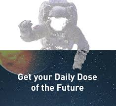 daily dose of the future